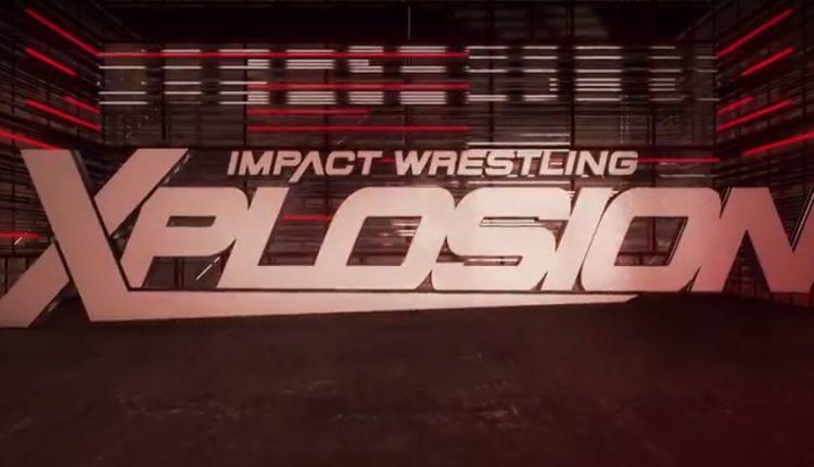 Impact Wrestling Xplosion Recap